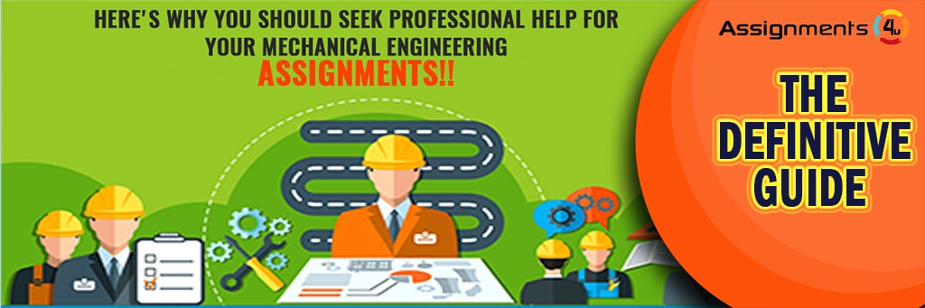 Here's why you should seek professional help for your mechanical engineering assignments!!