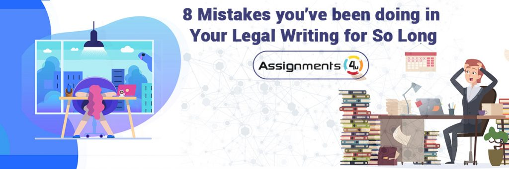 8 Mistakes you've been doing in Your Legal Writing for So Long