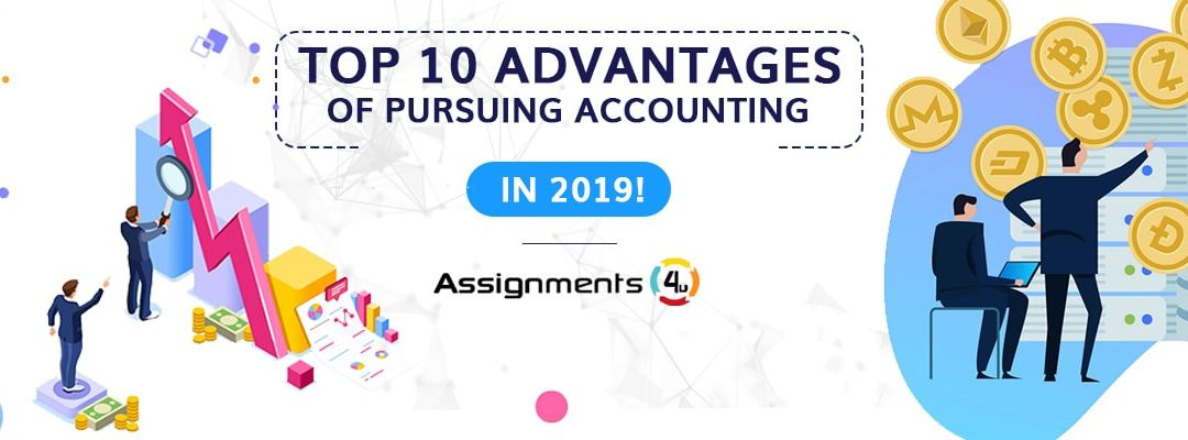 Top 10 Advantages of Pursuing Accounting