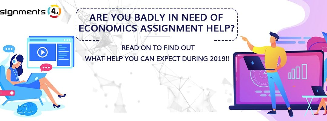 Are you badly in need of economics assignment help