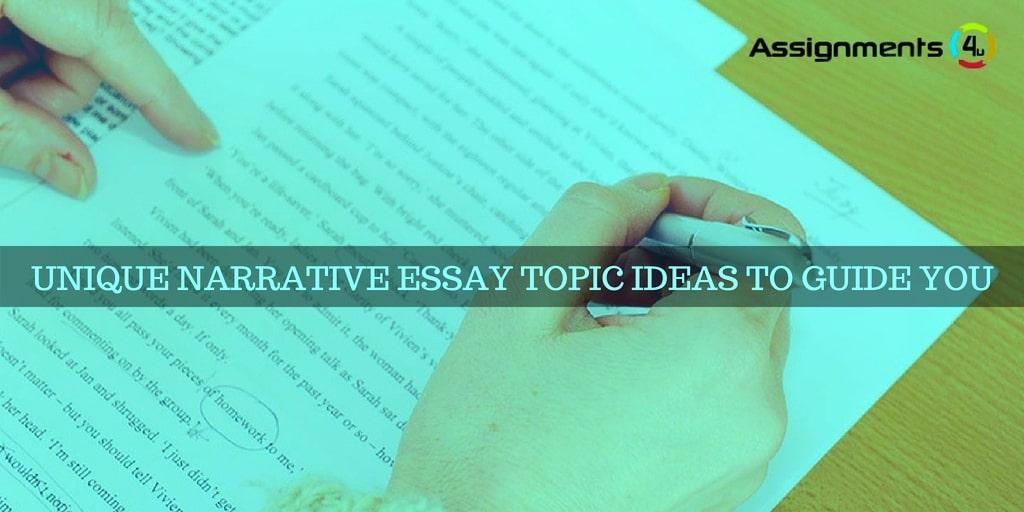 Unique Narrative Essay Topic Ideas To Guide You