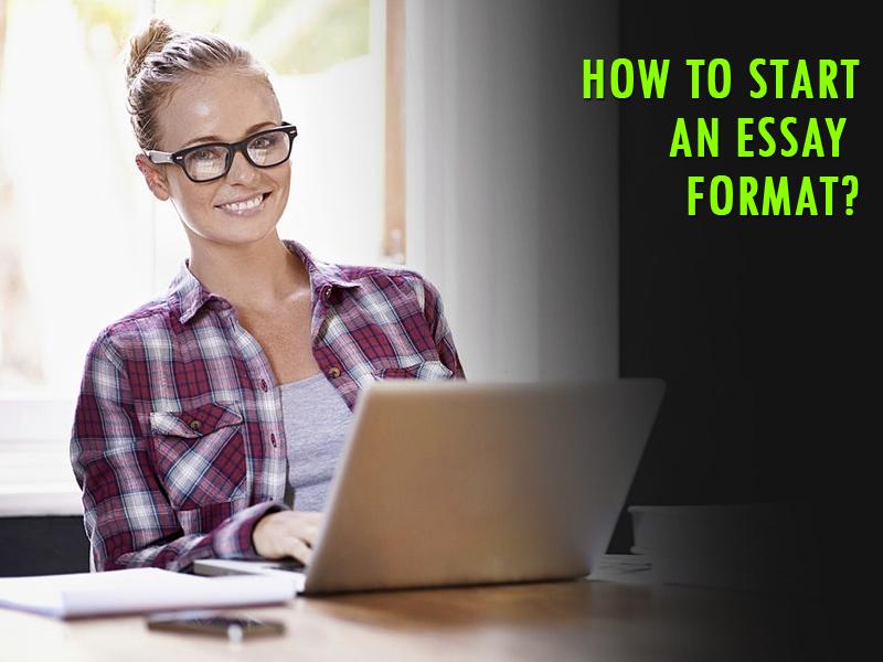 How to start an essay format