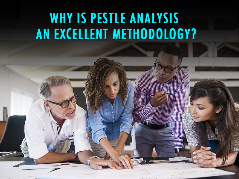 Why is pestle analysis an excellent methodology