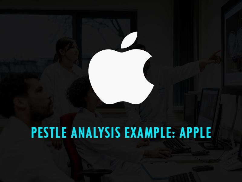 Pestle analysis Example - apple