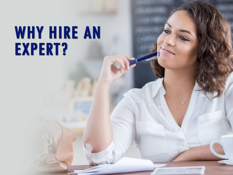 Why hire an expert?