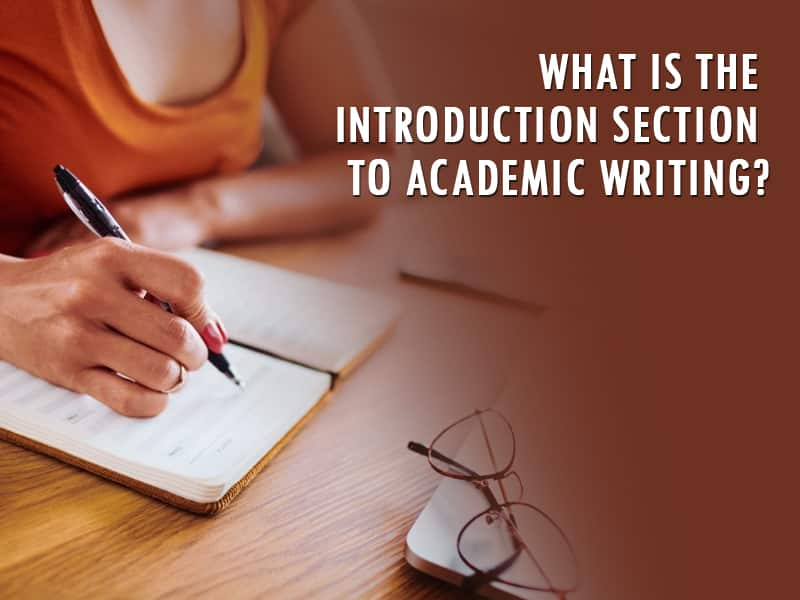 What is the Introduction section to academic writing?