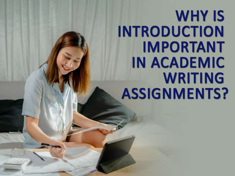 Why is introduction important in academic writing assignments?