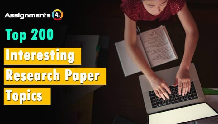Top 200 Interesting Research Paper Topics